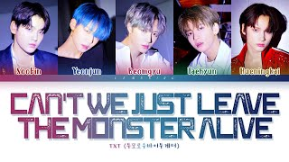 Download lagu TXT Can't We Just Leave The Monster Alive? (그냥 괴물을 살려두면 안 되는 걸까) [Color Coded Lyrics/Han/Rom/Eng/가사]