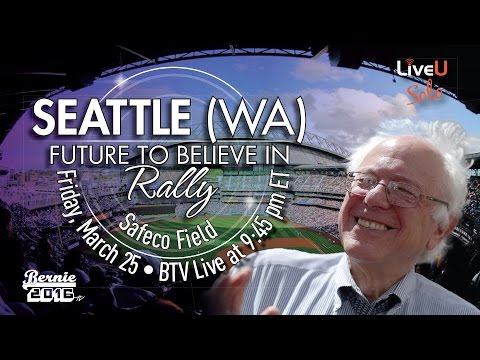 Bernie Sanders LIVE @ Safeco Stadium in Seattle, WA