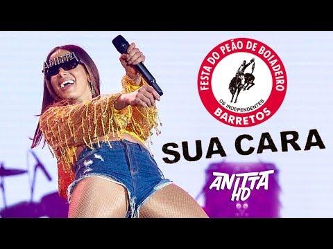 Anitta SUA CARA Ao Vivo na Festa do Peão de Barretos 2018