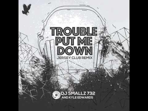 Trouble Put Me Down Jersey Club Remix