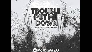 Trouble Put Me Down Jersey Club Remix