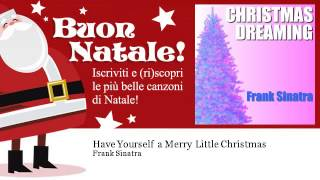 Frank Sinatra - Have Yourself a Merry Little Christmas - Natale