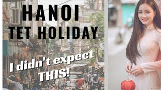 TET HOLIDAY 2019 in HANOI (VIETNAM): I really didn't expect THIS!