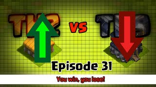 Clash of Clans TH2 vs TH9 Episode 31-You win you lose