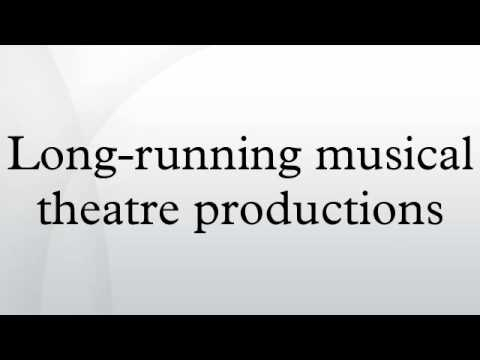 Long-running musical theatre productions