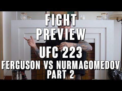 UFC 223: Ferguson vs Nurmagomedov Fight Preview Part 2