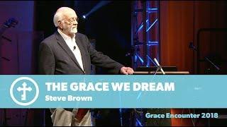 The Grace We Dream - Steve Brown