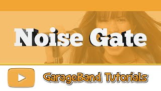 how to add noise gate in garageband
