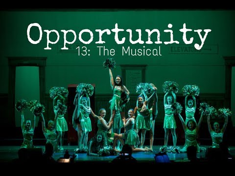 Opportunity 13 The Musical