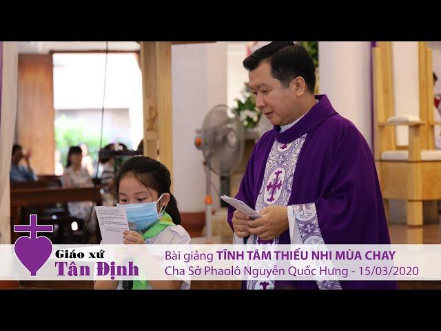 Bài giảng Tĩnh tâm Thiếu nhi Mùa Chay (1) - 15/03/2020