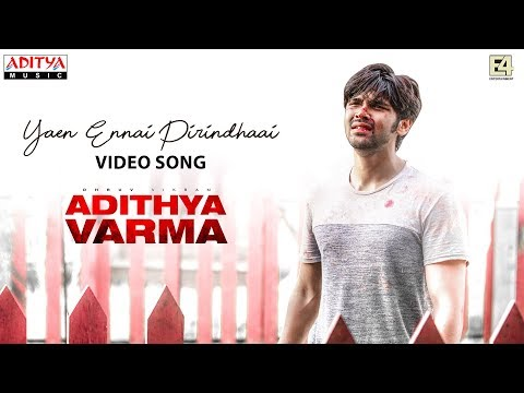 yaen-ennai-pirindhaai-video-song-|-adithya-varma-songs-|dhruv-vikram,banita-sandhu|gireesaaya|radhan