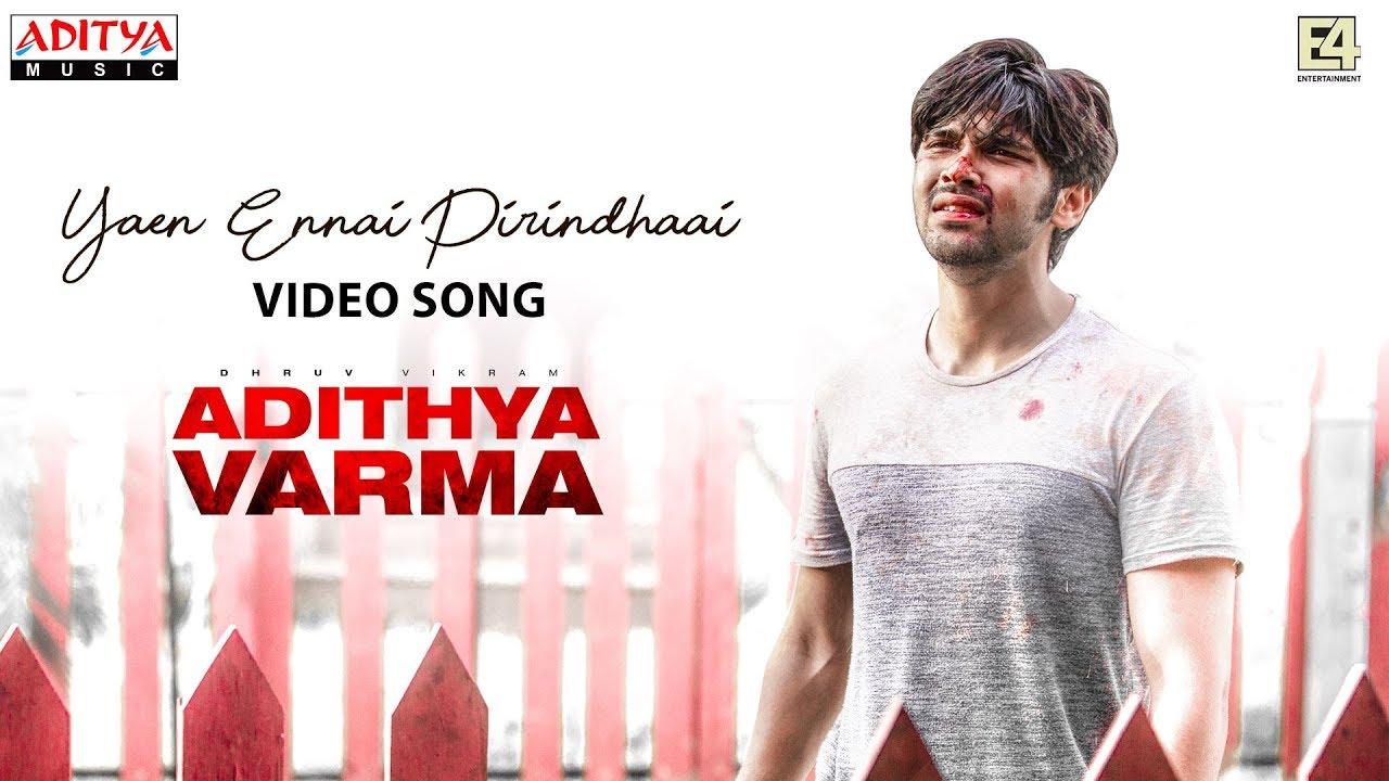 Download Yaen Ennai Pirindhaai Video Song | Adithya Varma Songs |Dhruv Vikram,Banita Sandhu|Gireesaaya|Radhan