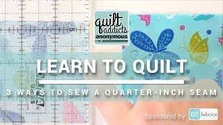 How To Sew  Quarter Inch Seam Allowance - FREE Beginner Quilting Videos and Pattern