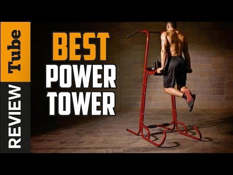 ✅Power Tower: Best Power Tower 2019 (Buying Guide)