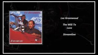 Gambar cover Lee Greenwood - The Will To Love