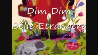 Dim Dim (Jerry Dimmer)  - Belle Etrangère