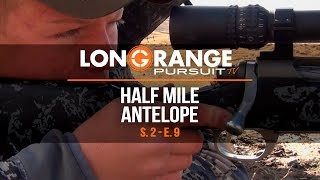 Long Range Pursuit | S2 E9 Half Mile Antelope