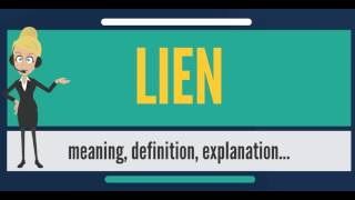 What is LIEN? What does LIEN mean? LIEN meaning, definition, explanation & pronunciation