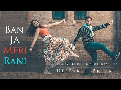 Ban Ja  Rani | Guru Randhawa | Pre Wedding | Deepak & Priya | Tri Color Photographics