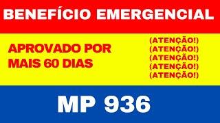 Prorrogado Por Mais 60 Dias O BenefÍcio Emergencial | Mp 936 -auxÍlio Pago Apenas Para Empregado
