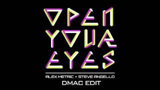 Alex Metric + Steve Angello - Open Your Eyes (DMac Radio Edit)