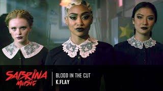 K.Flay - Blood In The Cut | Sabrina Season 1 Trailers Music [HD]