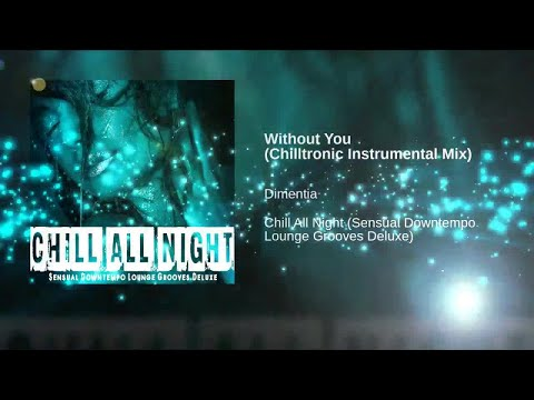Chill All Night - Sensual Downtempo Lounge Grooves Deluxe Sessions Del Mar ▶by Chill2Chill