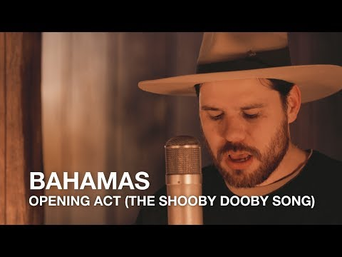 Bahamas | Opening Act (The Shooby Dooby Song) | First Play Live
