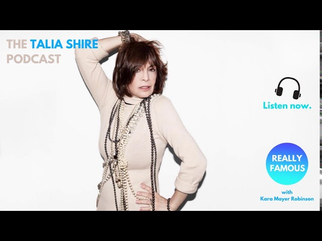 Talia Shire PODCAST: Listen now to hear about The Godfather, Rocky + real talk about her life.