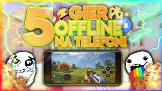 5 NAJLEPSZYCH gier OFFLINE Na Telefon! 2