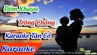 Đêm Khuya Trông Chồng Karaoke Tân Cổ | Tân Cổ Karaoke ✔
