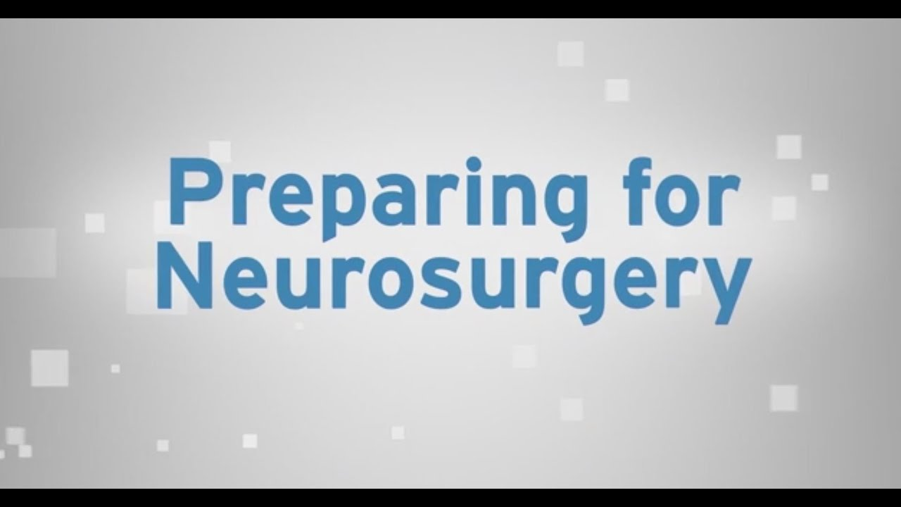 Preparing for Neurosurgery - UCLA Neurosurgery, Los Angeles, CA