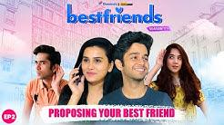 Bestfriends | Ep 2/3 -  Proposal | Mini Web Series | ft. Anushka Sharma, Ritvik Sahore, Mehek Mehra