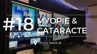 [Atout Santé #18] Myopie et Cataracte : quelle vision peut-on attendre après l'opération ?