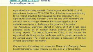 Agricultural Machinery Market in China 2014 2018