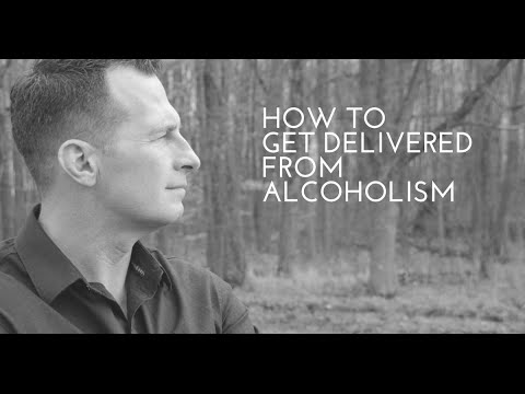 How To Get Delivered From Alcoholism
