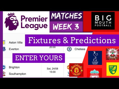 Premier League Predictions & Fixtures Matches Week 3 - EPL 2019/20 News Today