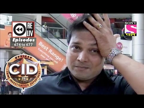 Weekly Reliv | CID |  19th May 2018  To 25th May 2018 | Episode 674 To 677