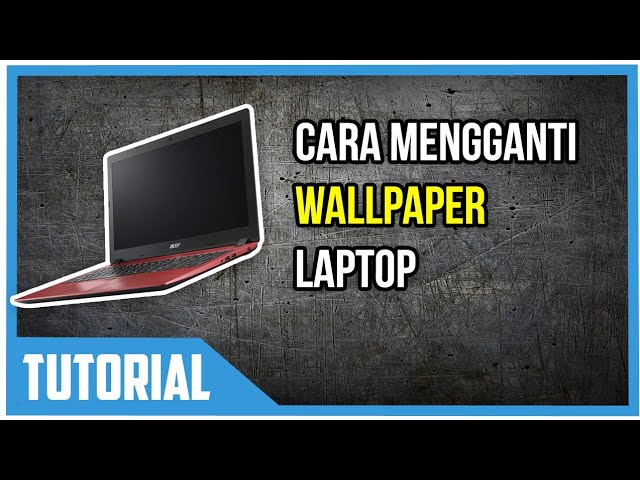 Cara Mengganti Wallpaper Laptop Youtube