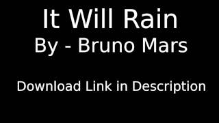 [Free Download] It Will Rain - Bruno Mars [HD]