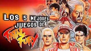 Los 5 Mejores Juegos de Fatal Fury