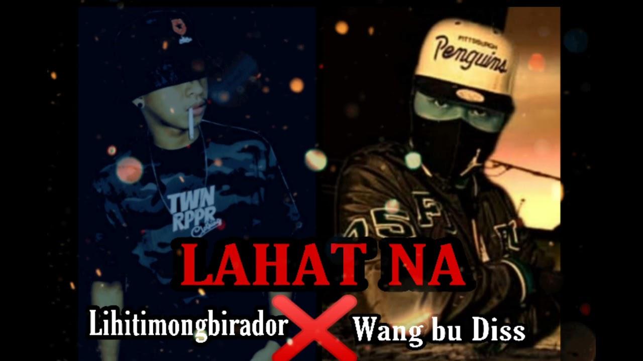 Download LAHAT NA - LIHITIMONGBIRADOR ❌ WANG BU DISS