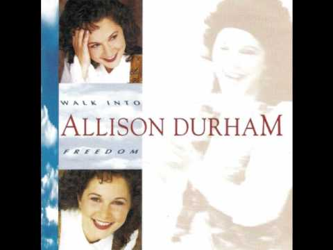 Allison Durham ~ When You Walk Through the Water
