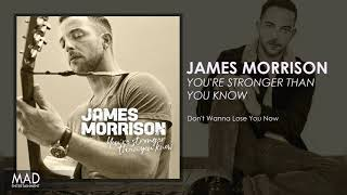 James Morrison - Don't Wanna Lose You Now