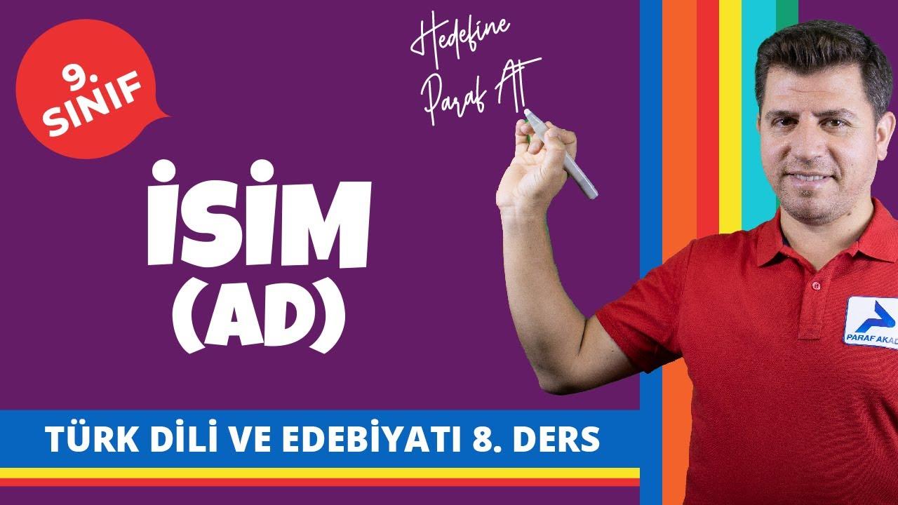 İsim Ad | 9. Sınıf Türk Dili ve Edebiyatı Konu Anlatımları #9edbyt