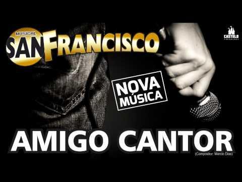 Musical San Francisco - Amigo Cantor (Áudio Oficial)