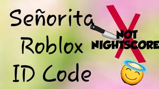 Señorita Shawn mendes, Camila cabello Roblox ID code #2019 *ORIGINAL AUDIO* (NO NIGHTSCORE) *WORKING