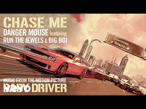 Danger Mouse - Chase Me (Ft. Big Boi & Run The Jewels)