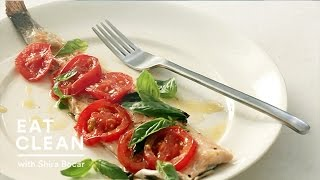 3 Healthy Weeknight Fish Dishes - Eat Clean With Shira Bocar