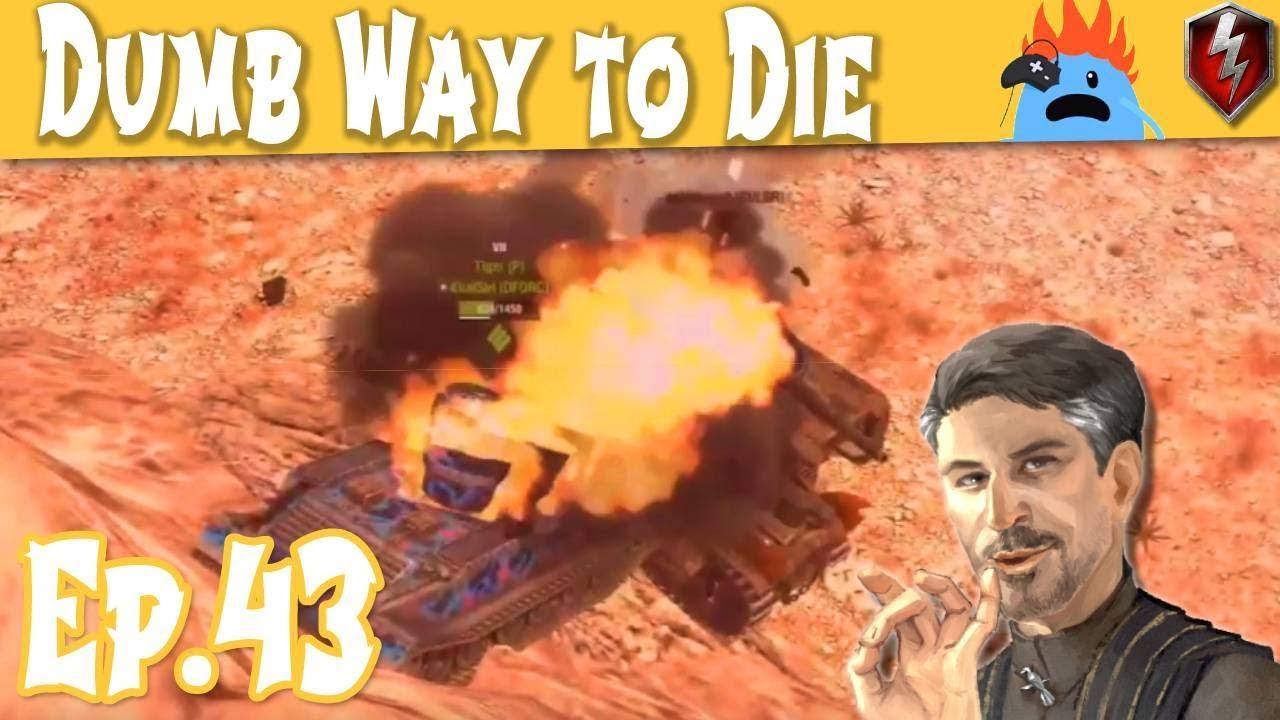 Dumb Way to Die Ep 43 ||WOT Blitz||